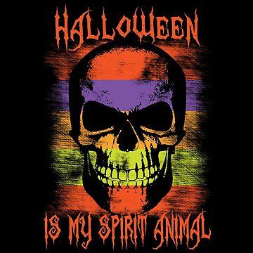 Halloween Is My Spirit Animal Skull by 2catminimum