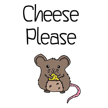 Adorable Kawaii Mouse Cheese Please  by SharkaSplat