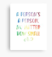 A person's a person no matter how small dr. seuss Canvas Print