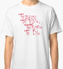 Fear and Loathing - Too Weird To Live, Too Rare To Die Classic T-Shirt