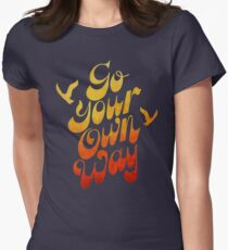 GO YOUR OWN WAY Women's Fitted T-Shirt