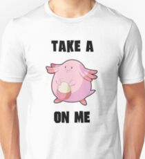 Take a CHANSEY on me. Unisex T-Shirt