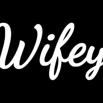 Wifey by coolfuntees
