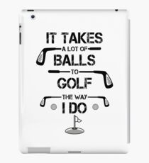 Funny Golf Golfer Golfing It Takes Balls 18 Holes Handicap Course iPad Case/Skin