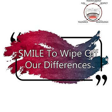 Smile to Wipe OFF our Differences by SmilerZOfficial