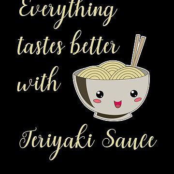 Teriyaki Sauce Japanese Japan Soy Foodie Ramen Lover by Basti09