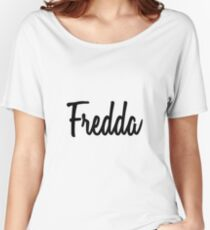 Hey Fredda buy this now Women's Relaxed Fit T-Shirt