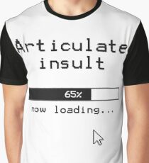 Articulate insult now loading 65%  Graphic T-Shirt
