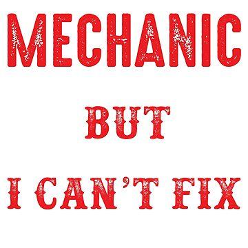 Mechanic Can't Fix Stupid by LeNew