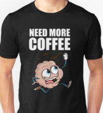 Need More Coffee Brain on Caffeine Unisex T-Shirt