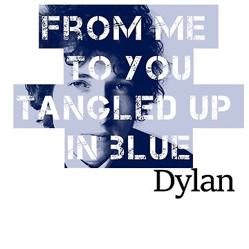 Bob Dylan - from me to you tangled up in blue  by jackthewebber