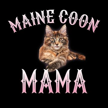 Maine Coon Cat Mom Design - Maine Coon Mama by kudostees