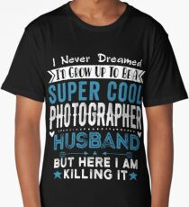 I Never dreamed I'd grow up to be a super cool Photographer Husband Long T-Shirt