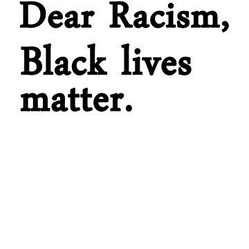 Dear Racism by heyrk