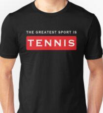 tennis the greatest sport is tennis  Unisex T-Shirt