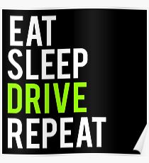 Eat Sleep Drive Repeat Poster