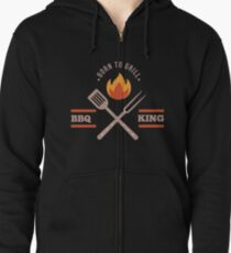 BBQ KING Dad Born to Grill Barbecue Cute Grill Grilling Gift Zipped Hoodie