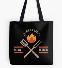 BBQ KING Dad Born to Grill Barbecue Cute Grill Grilling Gift Tote Bag