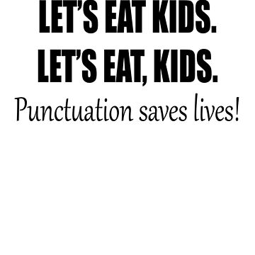 lets eat kids punctuation joke by Brownpants
