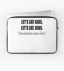 lets eat kids punctuation joke Laptop Sleeve