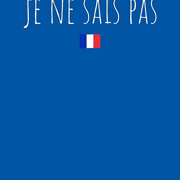Je ne sais pas I don't know in French by playloud