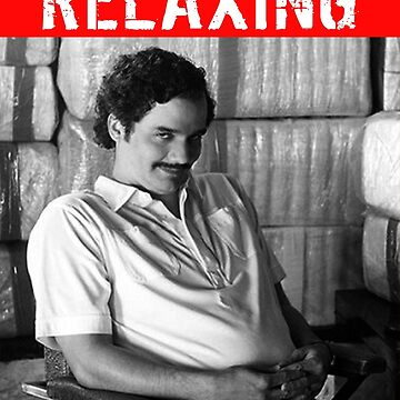 NARCOS RELAXING by SUNSET-STORE