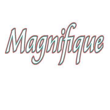 Magnifique by Brownpants