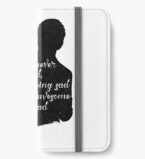 Whenever I'm sad, I stop being sad and be awesome instead iPhone Wallet/Case/Skin