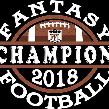 2018 Fantasy Football League Champions Fantasy Gifts by TeeCreations