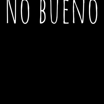 No bueno by playloud