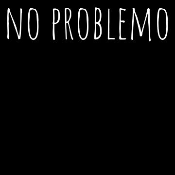 No problemo by playloud