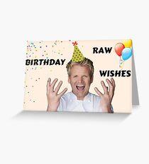 Gordon Ramsay - raw birthday wishes Greeting Card