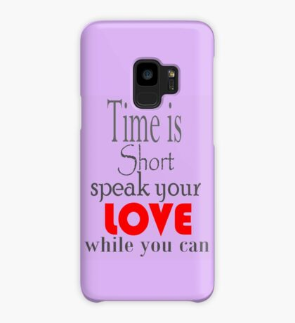 Time is Short ... Case/Skin for Samsung Galaxy