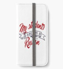 My students are the reason iPhone Wallet/Case/Skin