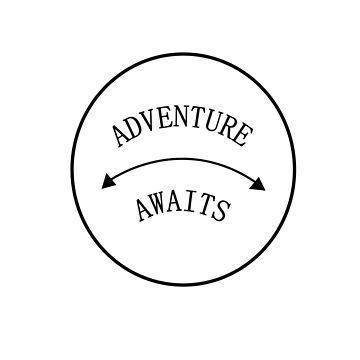 Adventure Awaits  by GeometricLove