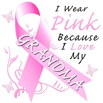 Breast Cancer Awareness I Wear Pink For My Grandma by magiktees