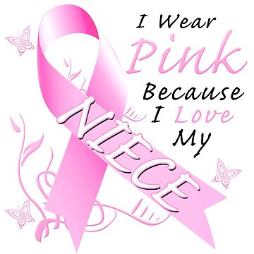 Breast Cancer Awareness I Wear Pink For My Niece by magiktees