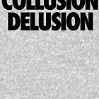 COLLUSION DELUSION by cpinteractive