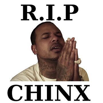 RIP CHINX by 123leanytime