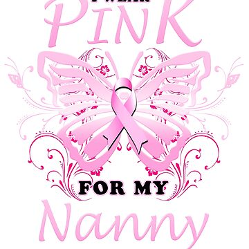 Breast Cancer Awareness Butterfly I Wear Pink For My Nanny by magiktees