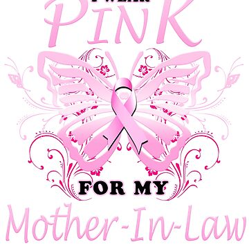 Breast Cancer Awareness Butterfly I Wear Pink For My MotherInLaw by magiktees