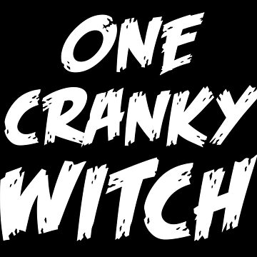 ONE CRANKY WITCH by jazzydevil