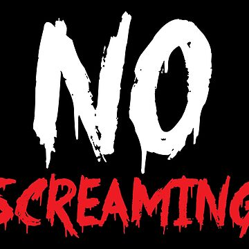 NO SCREAMING! (Funny Halloween design) by jazzydevil