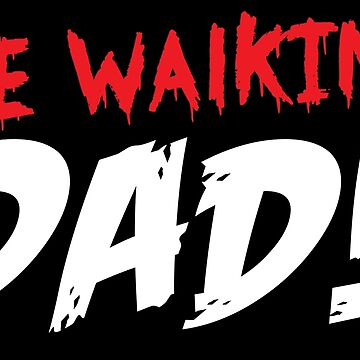 The Walking DAD by jazzydevil
