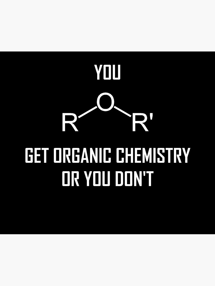 You Ether Get Organic Chemistry, Or You Don't- Funny Chemistry Joke by the-elements