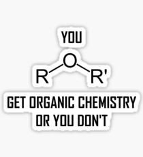 You Ether Get Organic Chemistry, Or You Don't- Funny Chemistry Joke Sticker
