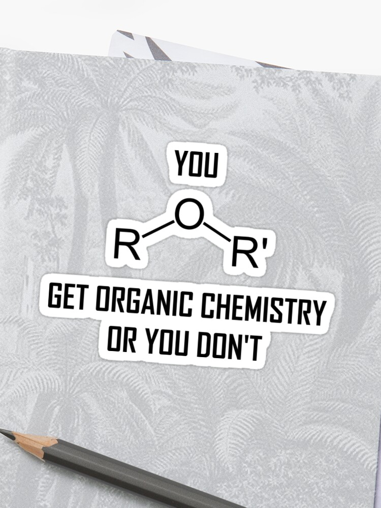 c9d594ce You Ether Get Organic Chemistry, Or You Don't- Funny Chemistry Joke Sticker