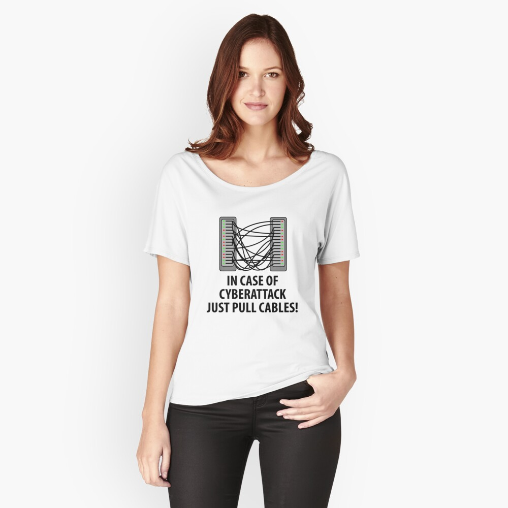 In case of cyberattack just pull cables Women's Relaxed Fit T-Shirt Front