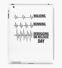 Walking, running, debugging on release day iPad Case/Skin
