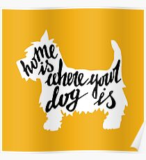 Home is where your dog is Poster